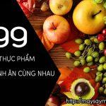 99 loại thực phẩm kỵ nhau nên tránh trong bữa ăn hàng ngày
