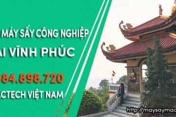 Bán máy sấy công nghiệp tại Vĩnh Phúc – Mactech Việt Nam