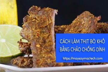 Cách làm thịt bò khô bằng chảo chống dính thơm cay đậm đà
