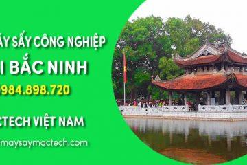 Bán máy sấy công nghiệp tại Bắc Ninh – Công ty Mactech Việt Nam