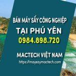 Bán máy sấy công nghiệp tại Phú Yên - Sấy khô nhanh, khối lượng sấy lớn