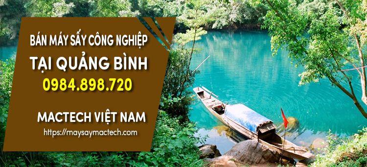 Bán máy sấy công nghiệp tại Quảng Bình - Mactech Viet Nam