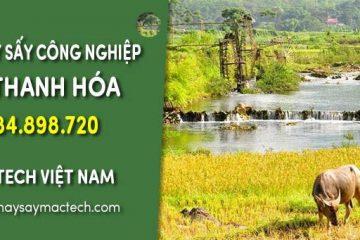 Bán máy sấy công nghiệp tại Thanh Hóa – Mactech Việt Nam