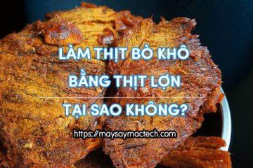 Cách làm thịt bò khô bằng thịt lợn tại nhà ngon bổ rẻ