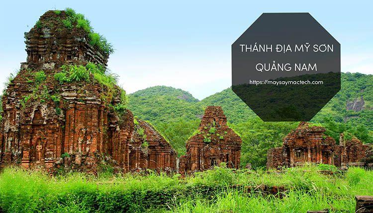 Thánh địa Mỹ Sơn - Quảng Nam