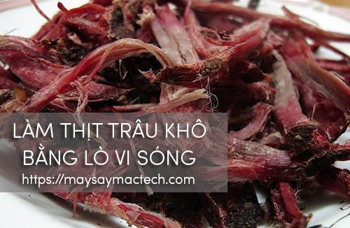 Tự làm thịt trâu khô bằng lò vi sóng vô cùng đơn giản