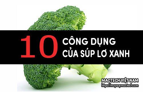 Bất ngờ với 10 công dụng của súp lơ xanh - bông cải xanh